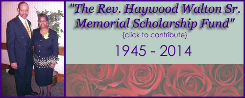 The Rev. Haywood Walton Sr. Memorial Scholarship Fund